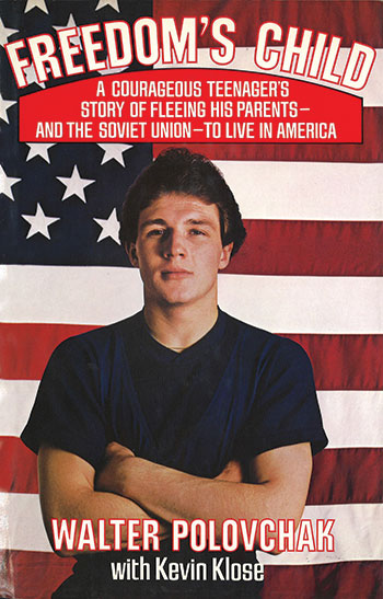 """The cover of Volodymyr (Walter) Polovchak's autobiography, """"Freedom's Child"""" (1988), co-written with Kevin Klose."""